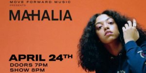 Mahalia Presented by Move Forward Music ALL AGES @ SOB's 204 Varick St New York, NY 10014 United States | | |