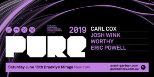 Carl Cox Presents PURE NY Presented by Avant Gardner, Carl Cox, Hardware, Bush Records 21+ @ Brooklyn Mirage - Avant Gardner 140 Stewart Ave Brooklyn, NY 11237 United States | | |
