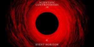 Scientific Controversies No. 18: Event Horizon by Pioneer Works @ Pioneer Works 159 Pioneer Street Brooklyn, NY 11231 United States | | |