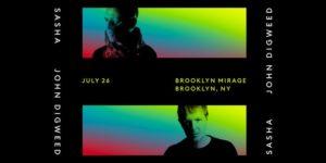 Sasha _John Digweed at The Brooklyn Mirage @ Brooklyn Mirage - Avant Gardner 140 Stewart Ave Brooklyn, NY 11237 United StatesSasha _John Digweed at The Brooklyn Mirage | | |