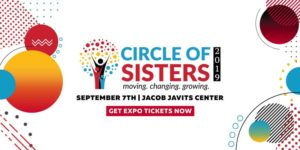 CIRCLE OF SISTERS 2019 by WBLS FM @ Jacob K. Javits Convention Center 655 West 34th Street New York, NY 10001 United States | | |