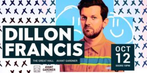 Dillon Francis  Presented by Avant Gardner 19+ @ Great Hall - Avant Garder  140 Stewart Ave  Brooklyn, NY 11237  United States |  |  |