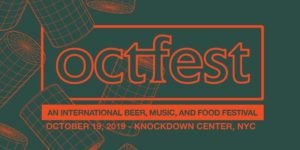 Octfest: An International Beer, Music and Food Festival  Presented by Pitchfork and October 21+ @ Knockdown Center  52-19 Flushing Ave  Queens, NY 11378  United States |  |  |