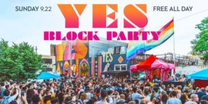 YES Block Party by House of Yes! @ House of Yes  2 Wyckoff Avenue  Brooklyn, NY 11237  United States |  |  |