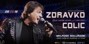 ZDRAVKO COLIC Mrkis Place & Koncertton Presents 21+ @ Melrose Ballroom  36-08 33rd street  Astoria, NY 11106  United States |  |  |