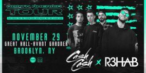 Cash Cash & R3hab 19+ @ Great Hall - Avant Garder 140 Stewart Ave Brooklyn, NY 11237 United States      