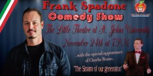 Frank Spadone Comedy Show by United Pugliesi Federation @ Little Theater of St Johns College 80-00 Utopia Parkway Queens, NY 11439 United States | | |