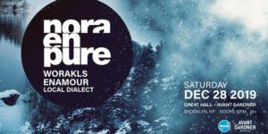 Nora En Pure 19+ @ Great Hall - Avant Garder 140 Stewart Ave Brooklyn, NY 11237 United States | | |