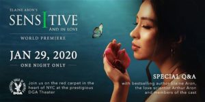 SENSITIVE AND IN LOVE FILM PREMIERE AND BENEFIT by The Foundation for the Study of Highly Sensitive Persons @ DGA New York Theater 110 West 57th Street New York, NY 10019 United States | | |