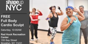 Free Group Workout Class - Full Body Cardio Sculpt by Margaret Maio @ Red Hook Recreation Center 155 Bay Street Brooklyn, NY 11231 United States | | |