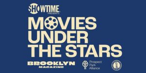 SHOWTIME® presents Summer Movies Under the Stars in Prospect Park by Prospect Park Alliance Follow 2651 followers @ Long Meadow 95 Prospect Park West Brooklyn, NY 11215 United States      